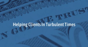 Helping Clients In Turbulent Times